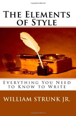 The Elements of Style: Everything You Need to Know to Write