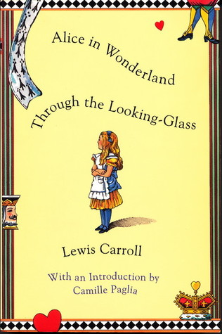 Alice in Wonderland and Through the Looking-Glass by Lewis Carroll