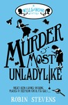 Murder Most Unladylike (Wells and Wong, #1)