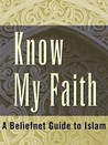 Know My Faith A Beliefnet Guide To Islam