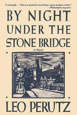 By Night Under the Stone Bridge by Leo Perutz