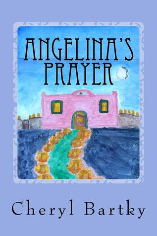 Angelina's Prayer by Cheryl Bartky