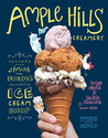 Ample Hills Creamery: Secrets and Stories from Brooklyn�s Favorite Ice Cream Shop