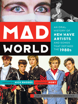 Get Mad World: An Oral History of New Wave Artists and Songs That Defined the 1980s DJVU