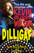 DILLIGAF The Life and Rhymes of Kevin Bloody Wilson by Gavin Miller