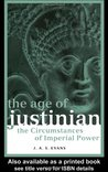 The Age of Justinian: The Circumstances of Imperial Power