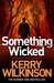 Something Wicked by Kerry Wilkinson