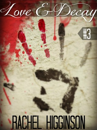 Download free Love and Decay 2, Episode Three (Love and Decay #3) CHM by Rachel Higginson