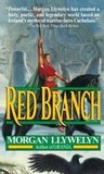 Red Branch by Morgan Llywelyn