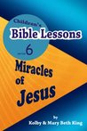 Children's Bible Lessons: Miracles of Jesus