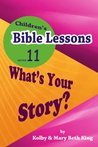 Children's Bible Lessons: What's Your Story?