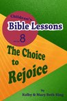 Children's Bible Lessons: The Choice to Rejoice