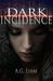 Dark Incidence by A.G. Liam