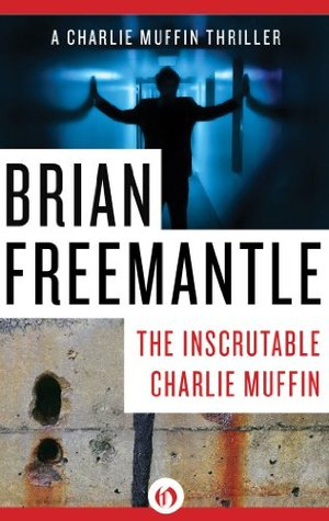 The Inscrutable Charlie Muffin by Brian Freemantle