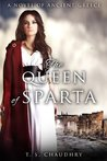 The Queen of Sparta by T.S. Chaudhry