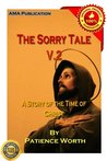 The Sorry Tale: A Story of the Time of Christ V.2