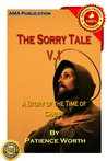 The Sorry Tale: A Story of the Time of Christ V.1