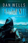 Fragmente (Partials, #2)