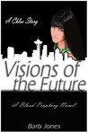 A Chloe Novel: Visions of the Future (Blood Prophecy: Visions of the Future, A Chloe Story)