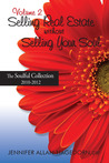 Selling Real Estate without Selling Your Soul, Volume 2: The Soulful Collection 2010 - 2012