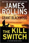 The Kill Switch (Tucker Wayne, #1) by James Rollins