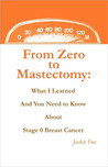 From Zero to Mastectomy: What I Learned and You Need to Know About Stage 0