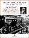 The Triumph of an Idea. The Story of Henry Ford: 4 (History of the Automobile)