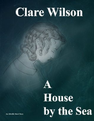 A House by the Sea (The Afterlife Novels)