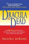 Dracula is Dead; How Romanians Survived Communism, Ended It, and Emerged since 1989 as the New Italy