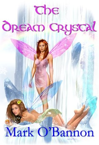 The Dream Crystal (The Dream War Series, #1) Mark OBannon