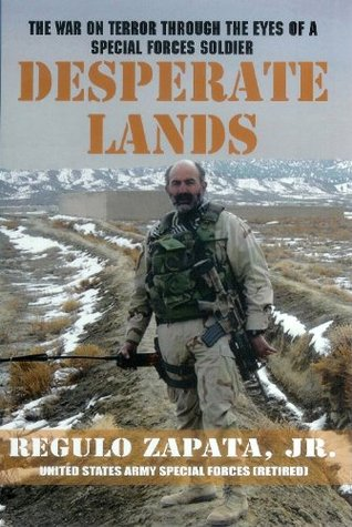 Download free Desperate Lands: The War on Terror Through The Eyes of a Special Forces Soldier by Regulo Zapata Jr. PDF