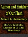 Author and Finisher of Our Flesh (Blood and Steel: Legends of La Gaul)