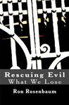 Rescuing Evil: What We Lose