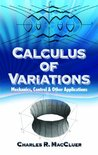 Calculus of Variations: Mechanics, Control and Other Applications (Dover Books on Mathematics)