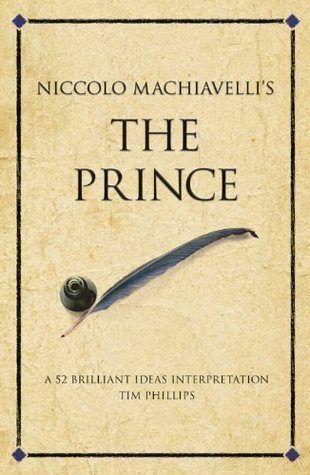 The Prince: A 52 Brilliant Ideas Interpretation (Infinite Business Classics)