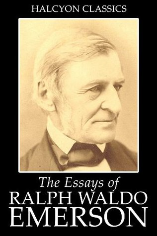 The Essays of Ralph Waldo Emerson - Goodreads