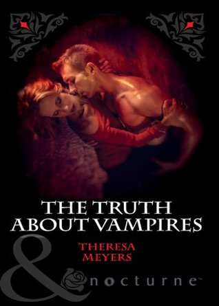 The Truth about Vampires (Harlequin Nocturne, #107)