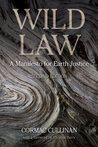 Wild Law: A Manifesto for Earth Justice, Second Edition