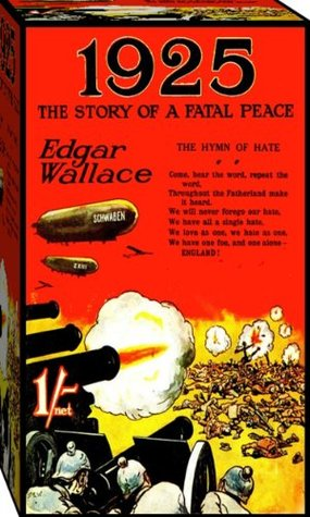 1925: The Story of a Fatal Peace Edgar Wallace