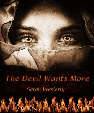 The Devil Wants More  by  Sarah Westerly