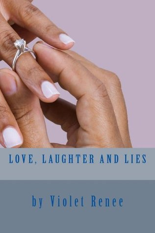 Love, Laughter and Lies Violet Renee