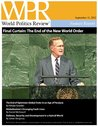 Final Curtain: The End of the New World Order (World Politics Review Features)