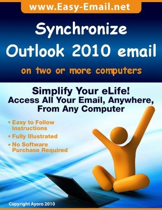 Synchronize Microsoft Outlook 2010 Email on two or more computers  by  Kerry Latchford
