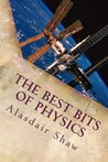 The Best Bits of Physics by Alasdair C. Shaw