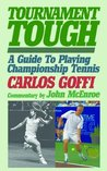 Tournament Tough! A Guide To Playing Championship Tennis