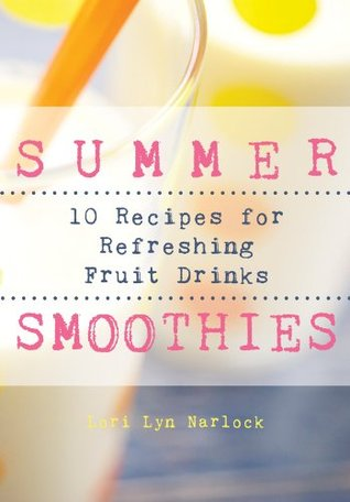 Summer Smoothies Lori Lyn Narlock