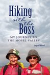 Hiking with the Boss:  My Journey to the Mosel Valley