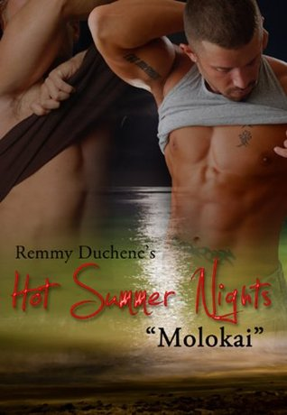 Hot Summer Nights: Molokai Remmy Duchene
