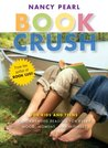 Book Crush: For Kids And Teens  Recommended Reading For Every Mood, Moment, And Interest
