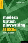 Modern British Playwriting: The 1980s (Decades of Modern British Playwriting)